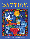 BAPTISM PARENT HANDBOOK, CALL TO CELEBRATE 2006