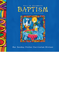 BAPTISM GODPARENT HANDBOOK, CALL TO CELEBRATE 2006