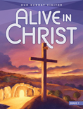 Alive In Christ Grade 7 Parish/School Student Book