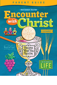 Encounter With Christ Eucharist Parent Guide