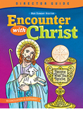 Encounter With Christ Director Guide