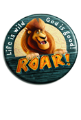 Roar: Life is Wild, God is Good Buttons