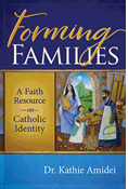 Forming Families: A Faith Resource on Catholic Identity