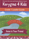 Kerygma 4 Kids Grade 1 Leader Guide