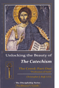 Unlocking the Beauty of the Catechism-Creed:Part One Facilitators Guide