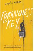 Forgiveness Is Key: A Personal Journey and Practical Guide for Experiencing Mercy and Freedom