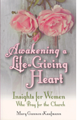 Awakening a Life-Giving Heart: Insights for Women Who Pray for the Church