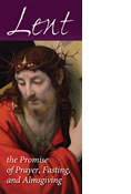 Lent: The Promise of Prayer, Fasting, and Almsgiving