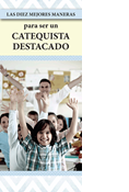 Top Ten Ways to Become an Outstanding Catechist, Spanish