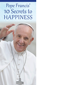 Pope Francis' 10 Secrets to Happiness