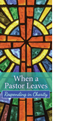 When a Pastor Leaves: Responding in Charity