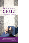 Hope in the Cross: A Lenten Experience, Spanish