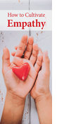 How to Cultivate Empathy