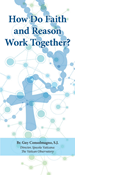 How Do Faith and Reason Work Together?