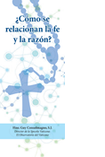 How Do Faith and Reason Work Together?, Spanish