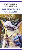 Understanding and Planning Catholic Funerals, Spanish
