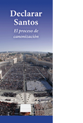 Declaring Saints: How the Canonizations Process Works, Spanish