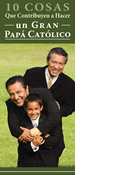 Ten Things That Make for a Great Catholic Dad, Spanish Edition