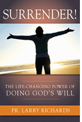 Surrender! The Life-Changing Power of Doing God's Will