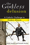 The Godless Delusion: A Catholic Challenge to Modern Atheism