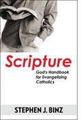 Scripture--God's Handbook for Evangelizing Catholics