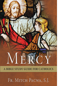 Mercy: A Bible Study Guide for Catholics