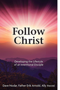 Follow Christ: Developing the Lifestyle of an Intentional Disciple