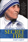 Mother Teresa's Secret Fire