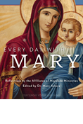 Every Day with Mary: Reflections by the Affiliates of Mayslake Ministries