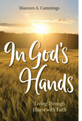In God's Hands: Living Through Illness with Faith