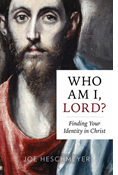 Who Am I, Lord? Finding Your Identity in Christ