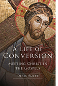 A Life of Conversion: Meeting Christ in the Gospels