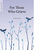 For Those Who Grieve (Companion in Faith)