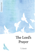 The Lord's Prayer (Companion in Faith)