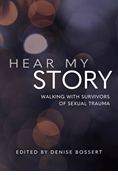 Hear My Story: Walking with Survivors of Sexual Trauma