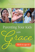 Parenting Your Kids with Grace (Birth to Age 10)