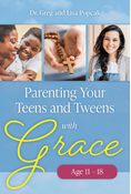 Parenting Your Teens and Tweens with Grace (Ages 11 to 18)