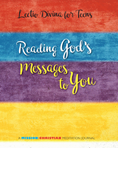 Lectio Divina for Teens: Reading God's Messages to You