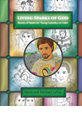 Living Sparks of God: Stories of Saints for Young Catholics to Color