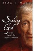 Seeking God with Saint John Henry Newman