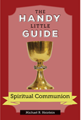 The Handy Little Guide to Spiritual Communion