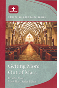 Something More Faith Series:Getting More Out of Mass