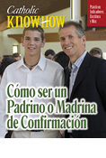 Catholic Know-How: How to be a Confirmation Sponsor, Spanish
