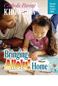 Catholic Parent Know-How: Bringing Allelu Home,  4-5 Year Old