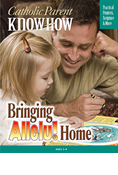 Catholic Parent Know-How: Bringing Allelu Home, 3-4 Year Old