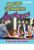 Be an Amazing Catechist: Sacramental Preparation, Spanish