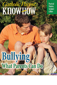 Catholic Parent Know-How: Bullying, What Parents Can Do