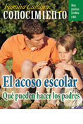 Catholic Parent Know-How: Bullying, What Parents Can Do, Spanish