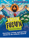 Faith Fusion Catechist Guide: Knowing, Loving, and Serving Christ in the Catholic Church, Teacher Guide