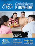 Catholic Parent Know-How: Alive in Christ